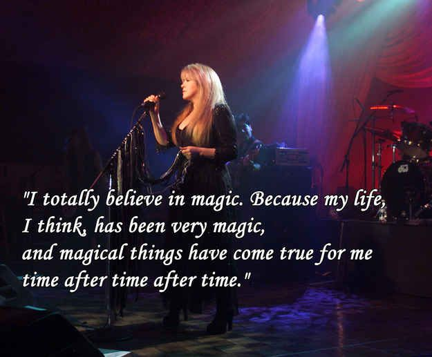 On believing in magic: | 12 Stevie Nicks Quotes To Live By