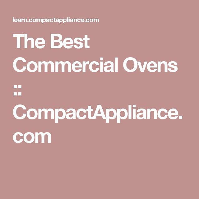 The Best Commercial Ovens :: CompactAppliance.com