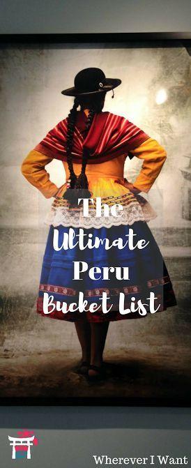 Peru Bucket List | Things to do in Peru | Peru Itinerary | What to do in Peru