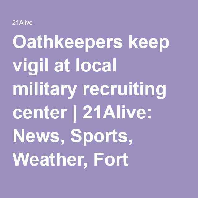 Oathkeepers keep vigil at local military recruiting center | 21Alive: News, Sports, Weather, Fort Wayne WPTA-TV, WISE-TV, and CW | NBC33