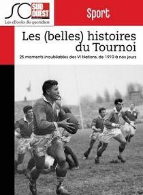 Ebook Gratuit – Les (belles) histoires du Tournoi des VI Nations : 25 moments inoubliables de 1910 à nos jours ~ Le Bouquinovore