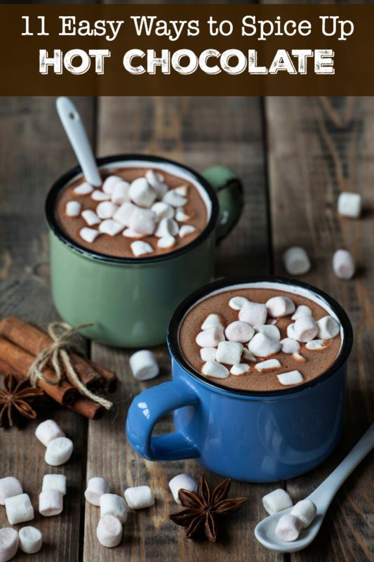 11 Easy Ways to Spice Up Hot Chocolate   New you, The winter and Cold ...