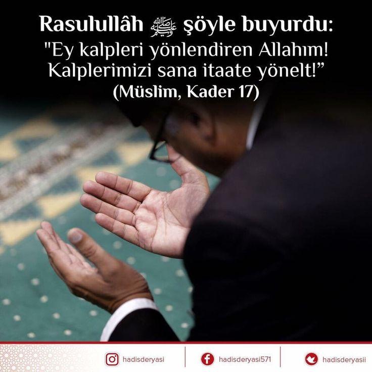 """Rasûlullah ﷺ şöyle buyurdu:  """"Ey kalpleri yönlendiren Allahım! Kalplerimizi sana itaate yönelt!"""" Müslim, Kader 17 #dua"""