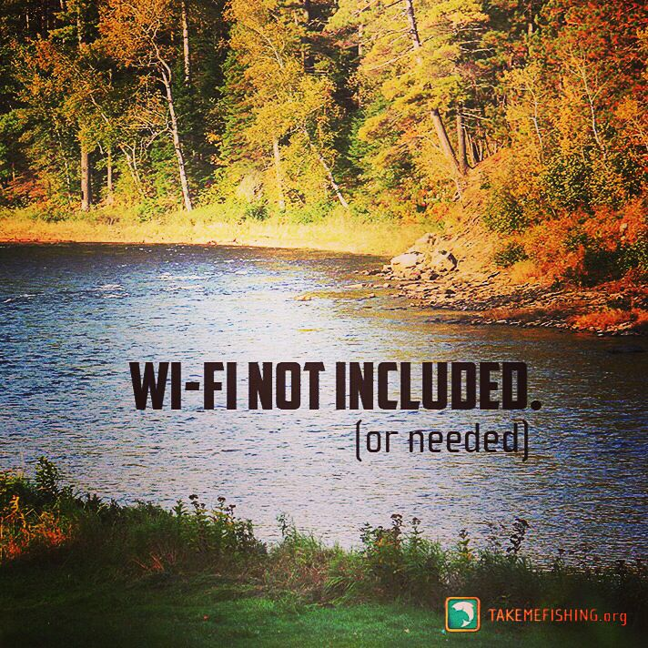 Fishing does not require wi-fi @takemefishing.org For more fly fishing info follow and subscribe www.theflyreelguide.com Also check out the original pinners site and support