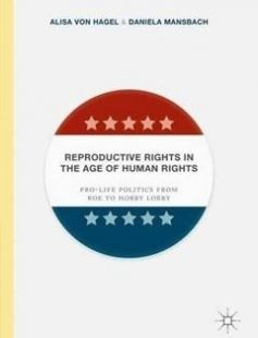 Reproductive Rights in the Age of Human Rights free download by Alisa Von Hagel Daniela Mansbach (auth.) ISBN: 9781137539519 with BooksBob. Fast and free eBooks download.  The post Reproductive Rights in the Age of Human Rights Free Download appeared first on Booksbob.com.