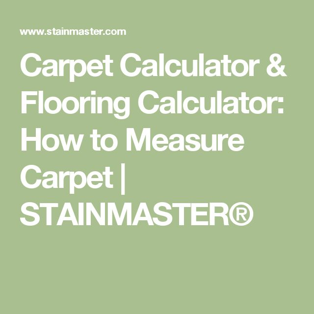 Carpet Calculator & Flooring Calculator: How to Measure Carpet | STAINMASTER®
