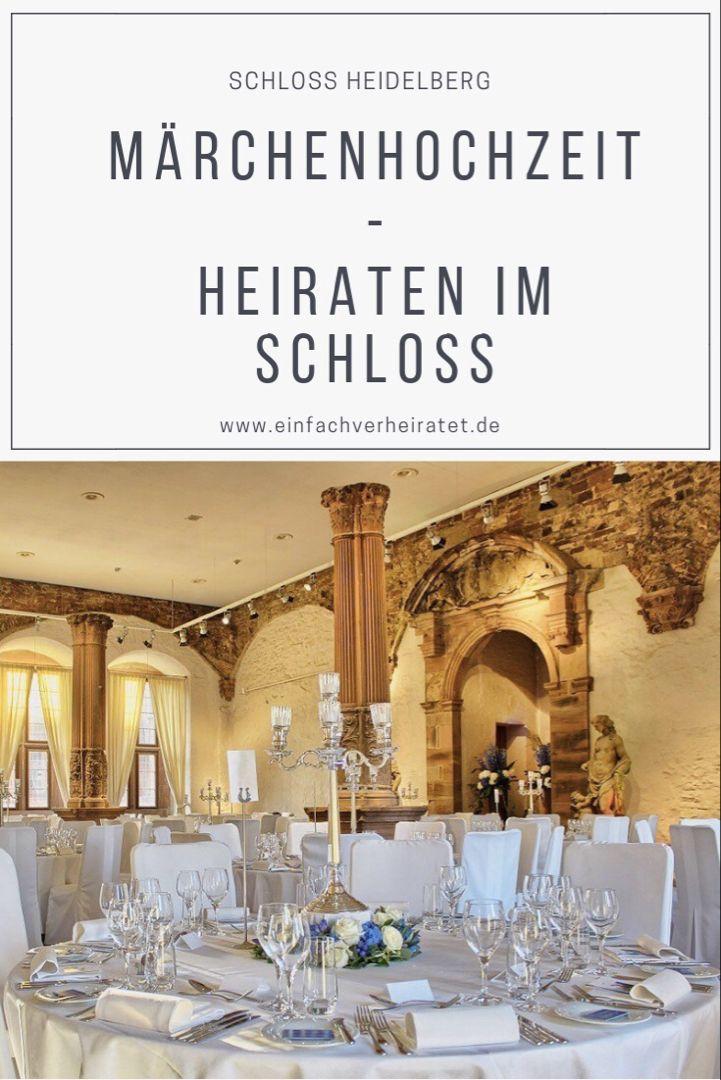 Der Wohl Romantischste Ort Fur Die Hochzeit Schloss Heidelberg Mit Bildern Heiraten Im Schloss Hochzeit Orte Hochzeit Schloss