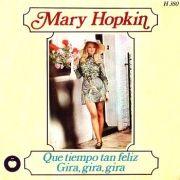 Mary Hopkin 'Que Tiempo Tan Feliz' (Those Were The Days) Spanish Release onn Apple H-380