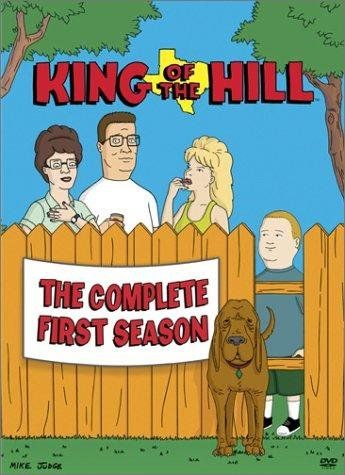 King of the Hill (1997–2010) Show about a rigid redneckish propane salesman with a good heart and wacky friends and family.