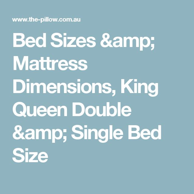 Bed Sizes & Mattress Dimensions, King Queen Double & Single Bed Size