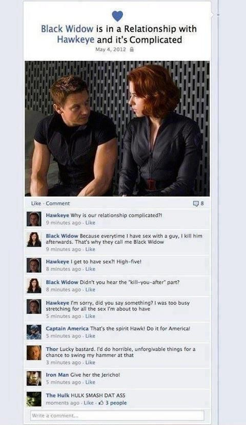 Black Widow is in a Relationship with Hawkeye and it's definitely Complicated. I found this on Facebook. Not really sure who came up with it but it'shilarious.: Black Widow, Smash Dat,  Internet Site,  Website, Avengers Assembl, Web Site, Dat Ass, Hulk Smash, The Avengers