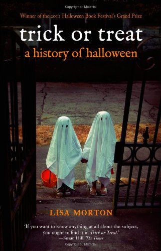 Trick or Treat: A History of Halloween by Lisa Morton…