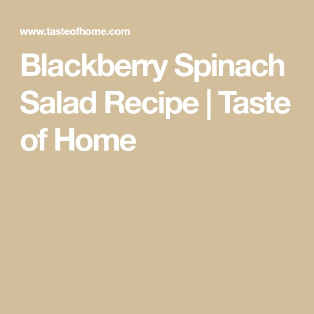 Blackberry Spinach Salad Recipe | Taste of Home