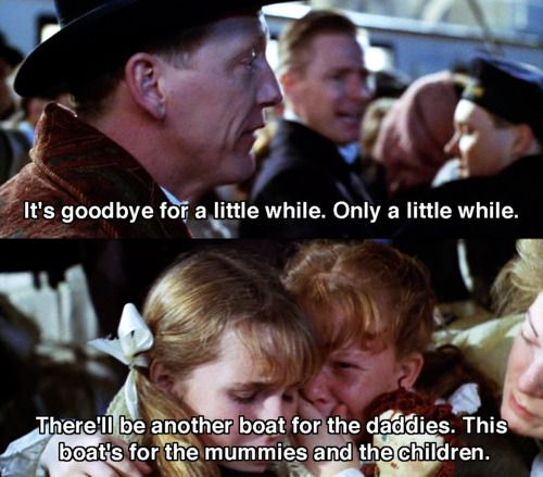 Titanic - This scene gets to me every time, cuz in real life, the father didn't survive. :(