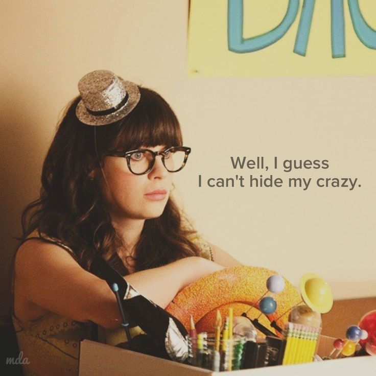 "Jessica Day/ New Girl Quote- ""Well, I guess I can't hide my crazy."""