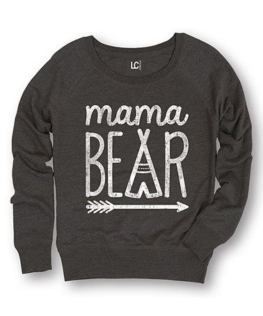 Loving this Heather Charcoal 'Mama Bear' Slouchy Sweatshirt - Women on #zulily! #zulilyfinds
