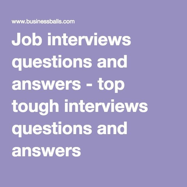 Job interviews questions and answers - top tough interviews questions and…