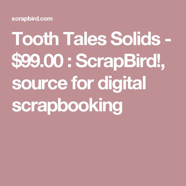Tooth Tales Solids - $99.00 : ScrapBird!, source for digital scrapbooking