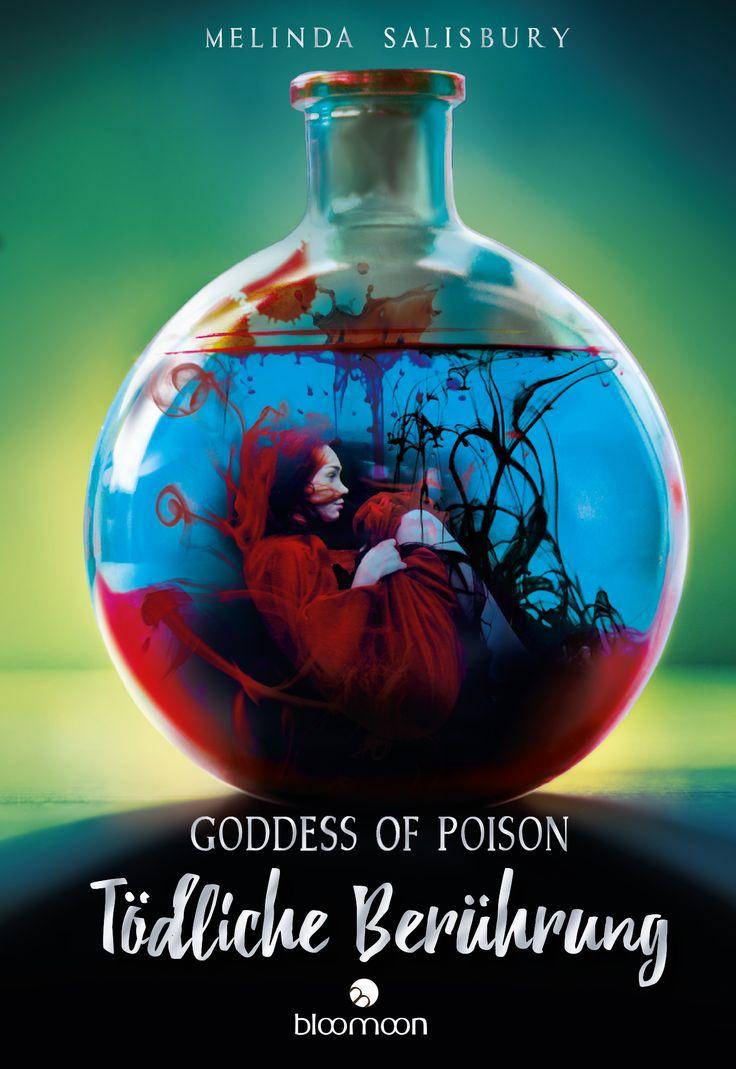 """Melinda Salisbury: Goddess of Poison – Tödliche Berührung(bloomoon) """"Ich bin die perfekte Waffe. Ich töte mit nur einer Berührung."""" #Fantasy #YoungAdult #Roman #lesen"""