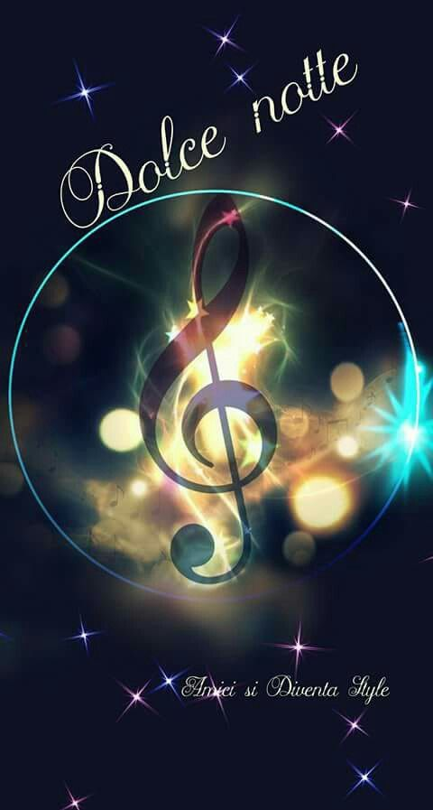 Dolce Notte G Clef G Clef Pinterest Good Night Night And Good