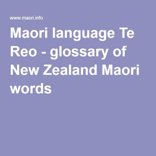 Maori language Te Reo - glossary of New Zealand Maori words