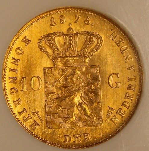 1875 Netherlands 10 Gulden Gold NGC MS65 Choice Original and a Major Type Coin KM#105   Estimate…$500.+
