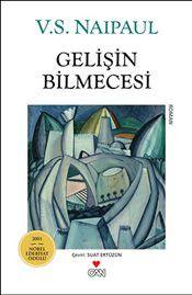 Gelişin Bilmecesi - V. S. Naipaul