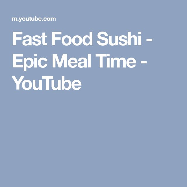 Fast Food Sushi - Epic Meal Time - YouTube