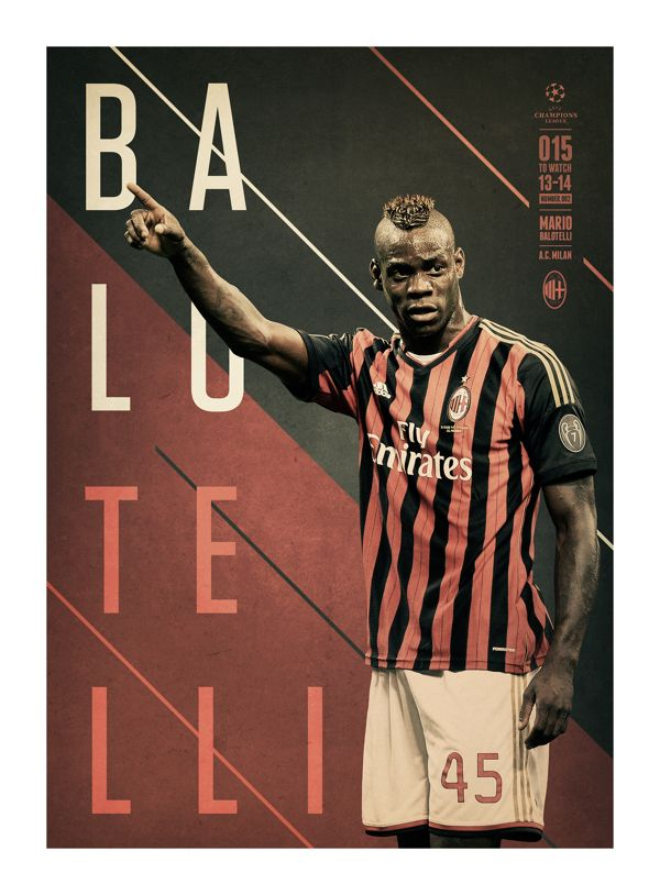 #BALOTELLI @UEFAcom @Mary Powers v Real Premier UEFA CHAMPIONS LEAGUE: 15 TO WATCH by Andy Greaves, via Behance