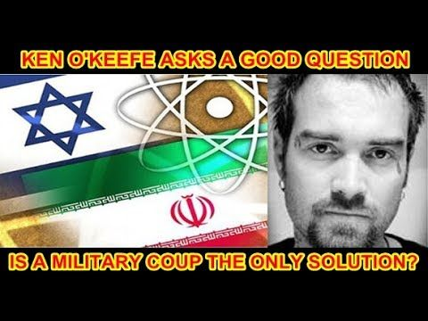 Ken O'Keefe Call's For Military Coup - Good Idea?