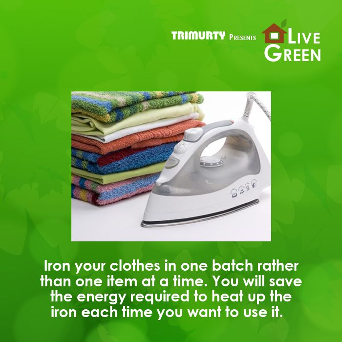 Iron your clothes in one batch! #LiveGreenTip