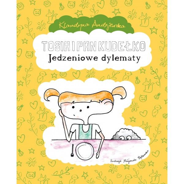 """""""Tosia i Pan Kudełko: Jedzeniowe dylematy"""" - pierwsza polska wegańska książeczka dla dzieci! :)"""