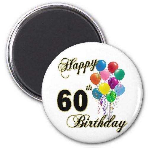 Happy 60th Birthday Gifts And Apparel Magnet