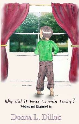 Why Did it Have ro Rain Today? by Donna Dillon-Truckenbrod http://www.amazon.com/Why-Have-Rain-Today-ebook/dp/B009EO6K66/