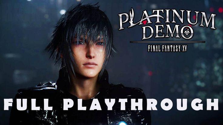 Platinum Demo - Final Fantasy XV Gameplay Walkthrough (Final Fantasy 15)