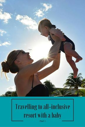 Travelling to all-inclusive resort with a baby!  Here is my pre-trip check list and my experience with a 4 month old.  #travelbaby #familytrips #babytraveltips