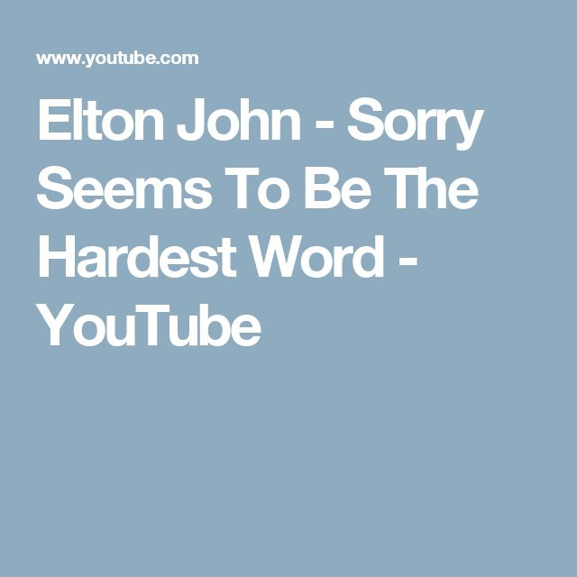 Elton John - Sorry Seems To Be The Hardest Word - YouTube