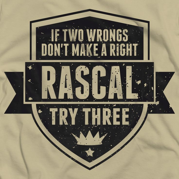 "Rascal quotes: Try three t-shirt    ""If two wrongs don't make a right, try three""    Check out this original t-shirt for sale on www.vintage.it!"