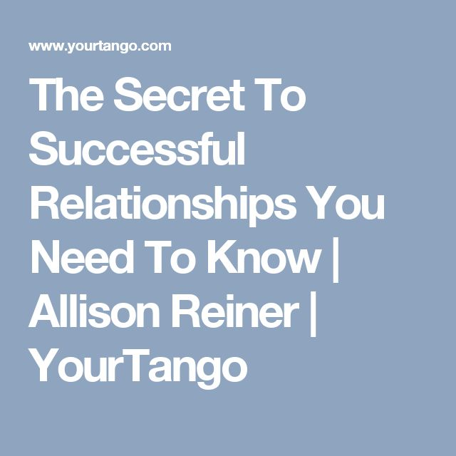 The Secret To Successful Relationships You Need To Know | Allison Reiner | YourTango