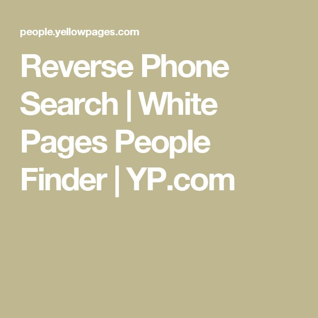 Reverse Phone Search | White Pages People Finder | YP.com