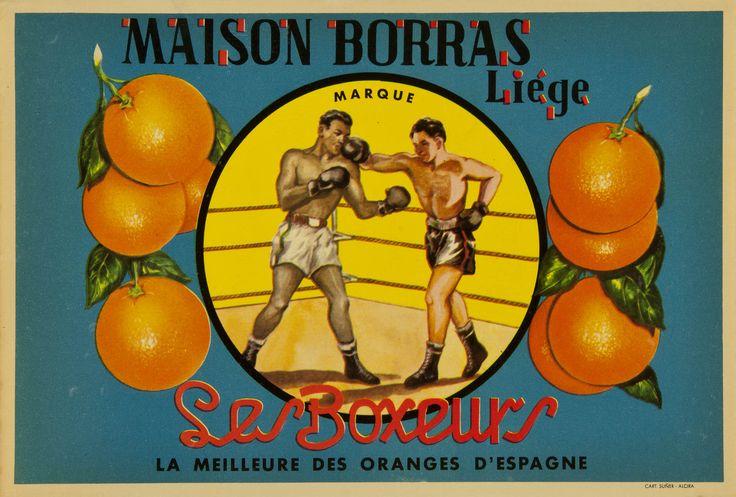 Les boxeurs : la meilleure des oranges d'Espagne : Maison Borrás : Liége, entre 1900 y 1930