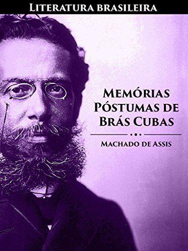 Memórias Póstumas de Brás Cubas (Literatura Brasileira Livro 2) por Machado de Assis https://www.amazon.com.br/dp/B00W23V3OU/ref=cm_sw_r_pi_dp_NWX9wbMEF5F42
