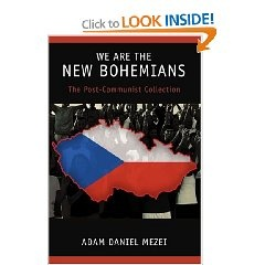 We Are the New Bohemians: The Post-Communist Collection (my second book).