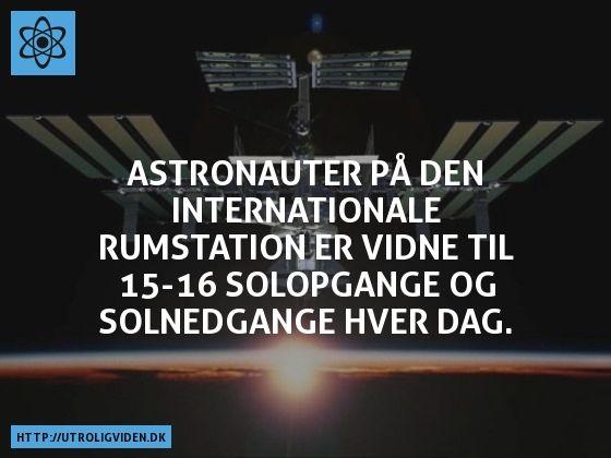 Astronauter på den Internationale Rumstation er vidne til 15-16 solopgange og solnedgange hver dag.