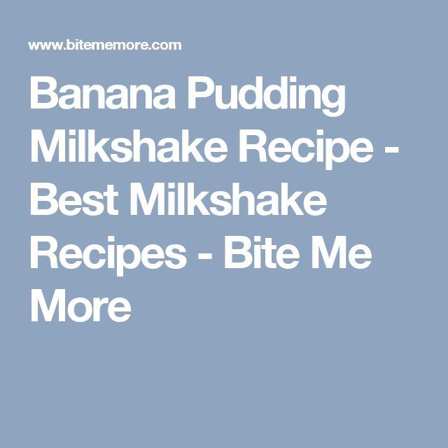 Banana Pudding Milkshake Recipe - Best Milkshake Recipes - Bite Me More