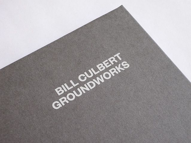 studio kalee jackson Bill Culbert: Groundworks Book design, 2014 Client: Govett-Brewster Art Gallery
