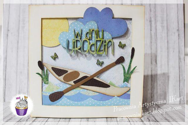 Pracownia artystyczna IKart: Urodzinowa kartka z kajakiem