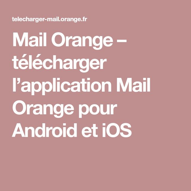 Mail Orange – télécharger l'application Mail Orange pour Android et iOS