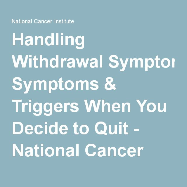 Handling Withdrawal Symptoms & Triggers When You Decide to Quit - National…