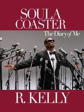 Soulacoaster: The Diary of Me - by R. Kelly - Who is R. Kelly? Three-time Grammy winner, who has sold more than 35 million records worldwide. Legendary writer and producer, who collaborated with such music icons as Michael Jackson, Celine Dion, Jay-Z, and Aretha Franklin. Visionary cultural messenger, who created the hip hopera phenomenon Trapped in the Closet. Creative genius. Sex symbol. The man who puts the R in R&B. #Kobo #eBook #RKelly